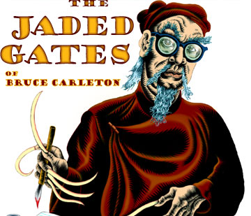 Bruce Carleton, venerable mandarin, guardian of the Jaded Gates